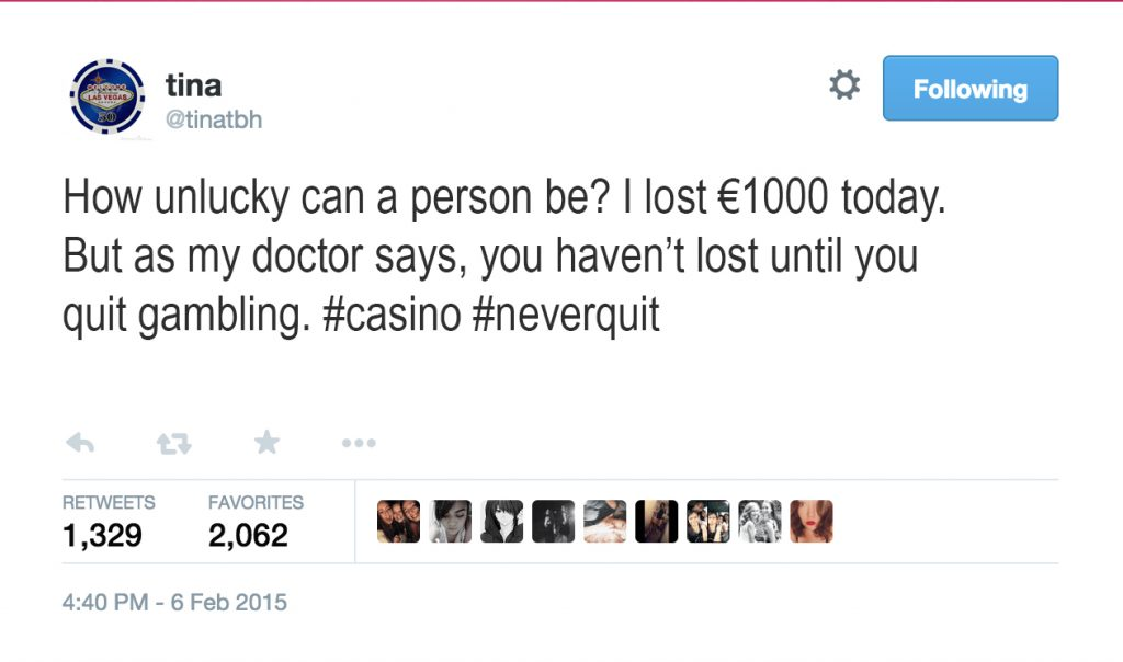 Casino Tweet 2 – You haven't lost until you've stopped gambling